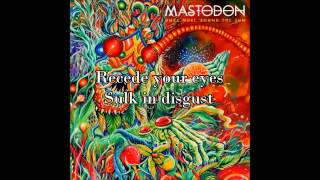 Mastodon - Tread Lightly (with lyrics)