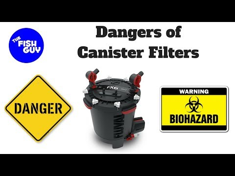 The Dangers of Canister Filters!
