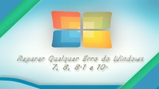 Reparar Erros do Windows 10/8.1/8/7 (NOVO MÉTODO 2019)