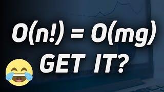 "Big O Notation: Why is ""O(n!)=O(mg)"" Funny?"
