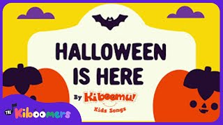Halloween is Here | Halloween Songs for Kids | Halloween Music | The Kiboomers