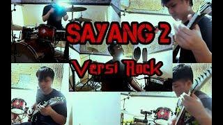 SAYANG 2 (VERSI BAHASA INDONESIA) ROCK COVER
