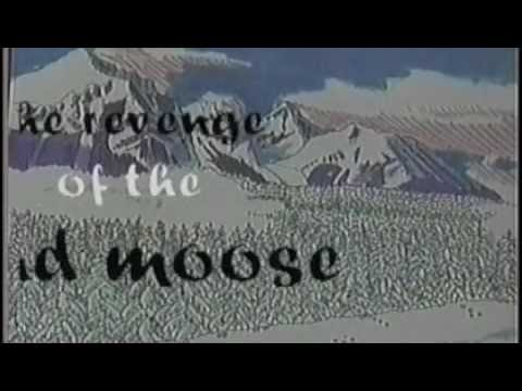 The Revenge of the Mad Moose