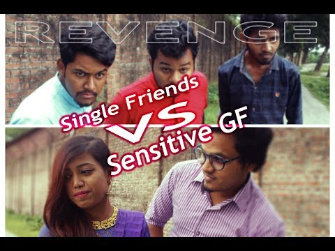 Sensitive GF vs Single Friends | Revenge By Single Friends