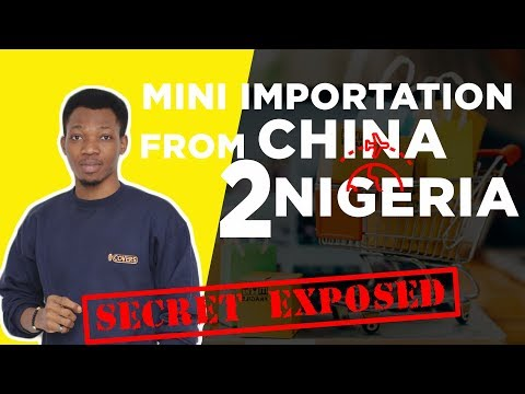 HOW TO SHIP YOUR PRODUCTS  FROM CHINA TO NIGERIA EASY AND FAST | MINI IMPORTATION IN NIGERIA 2020