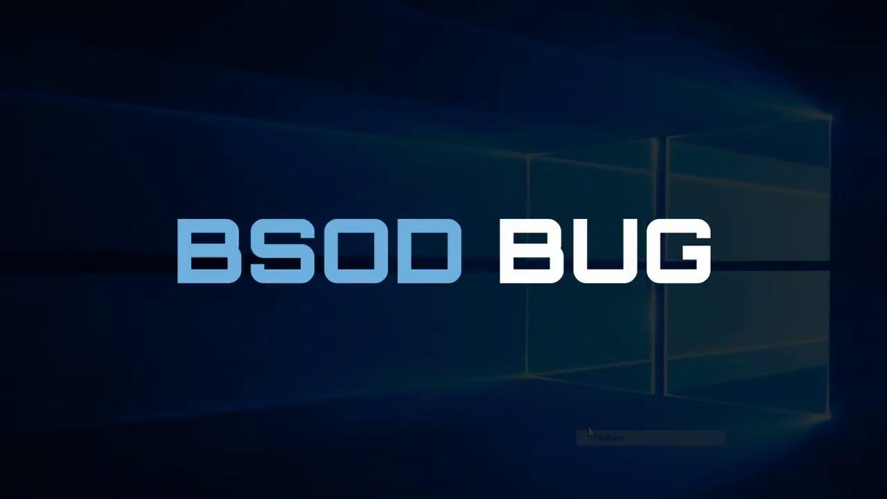 Windows 10 BSOD Bug
