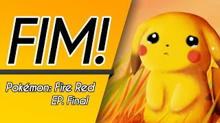 Pokémon Fire Red - Final!