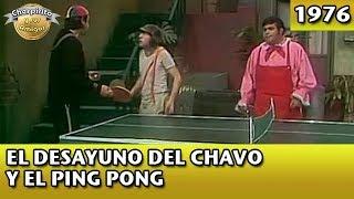 El Chavo |El desayuno del Chavo y el ping pong (Completo)