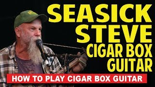 Seasick Steve 3-string secrets  - How to Play Cigar Box Guitar by Shane Speal