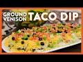 Venison Taco Dip   Legendary Recipe