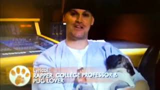 Professor Lyrical - Discovery Chanel/Animal Planet with Dollar the Pug