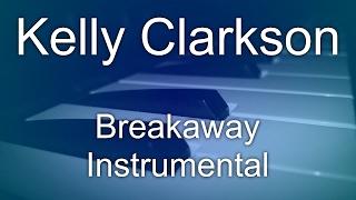 Kelly Clarkson - Breakaway (Instrumental)