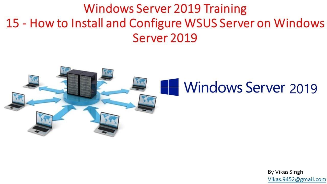 Windows Server 2019 Training 15 - How to Install and Configure WSUS Server  on Windows Server 2019