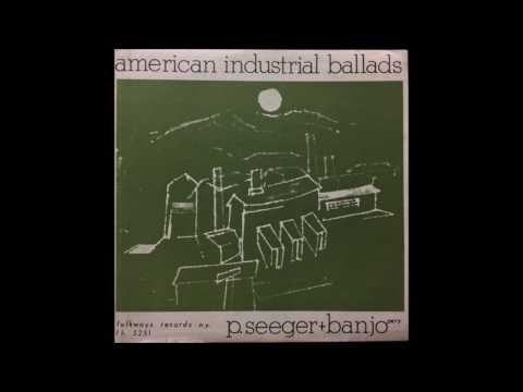 Pete Seeger: American Industrial Ballads [Vinyl] [Album/LP]