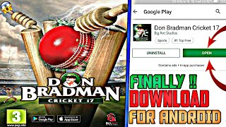DON BRADMAN CRICKET 17 DOWNLOAD FOR ANDROID OR NOT !! BIGANT STUDIOS ! BAAP OF ALL CRICKET GAMES