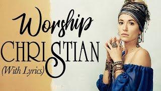 Beautiful Worship Christian Songs 2019 With Lyrics Playlist - Top Worship Songs 2019 Christian Music