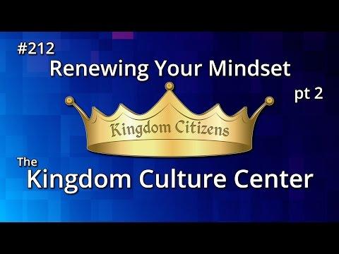 Renewing Your Mindset pt 2 (Kingdom Culture Center 212)