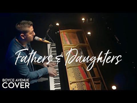 Fathers & Daughters - Boyce Avenue (piano acoustic cover) on Spotify & Apple