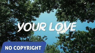 ✔️ NO COPYRIGHT MUSIC: Bloome - Your Love