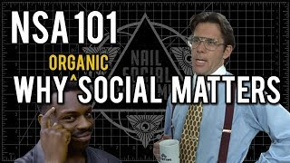 NSA 101 Why Social Matters (Organic)