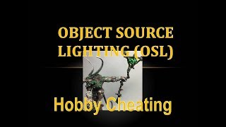 Hobby Cheating 145 - How to Paint Object Source Lighting OSL