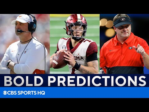 College Football Bold Predictions: Texas, Oklahoma, Georgia, & MORE   CBS Sports HQ