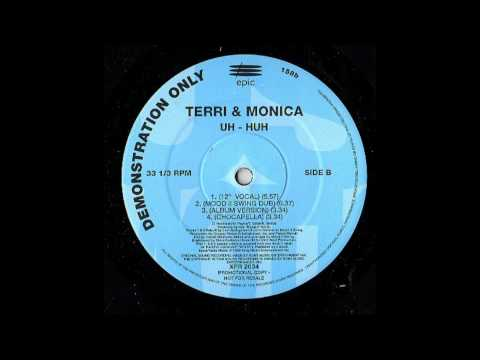 Terri & Monica - Uh - Huh (Mood II Swing Remix)