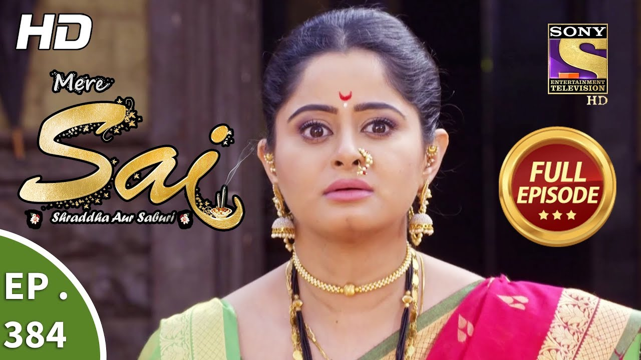 Download Mere Sai - Ep 384 - Full Episode - 14th March, 2019