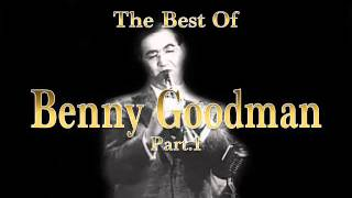 The Best of Benny Goodman Part 1 Jazz Music