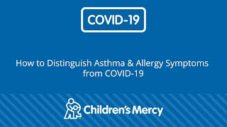 How to Distinguish Asthma & Allergy Symptoms from COVID 19