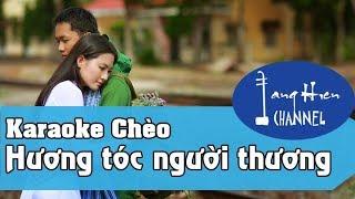 Karaoke Chèo: Hương tóc người thương - Giọng Nam - Đường trường bắn thước - SL Hoàng Công Chí