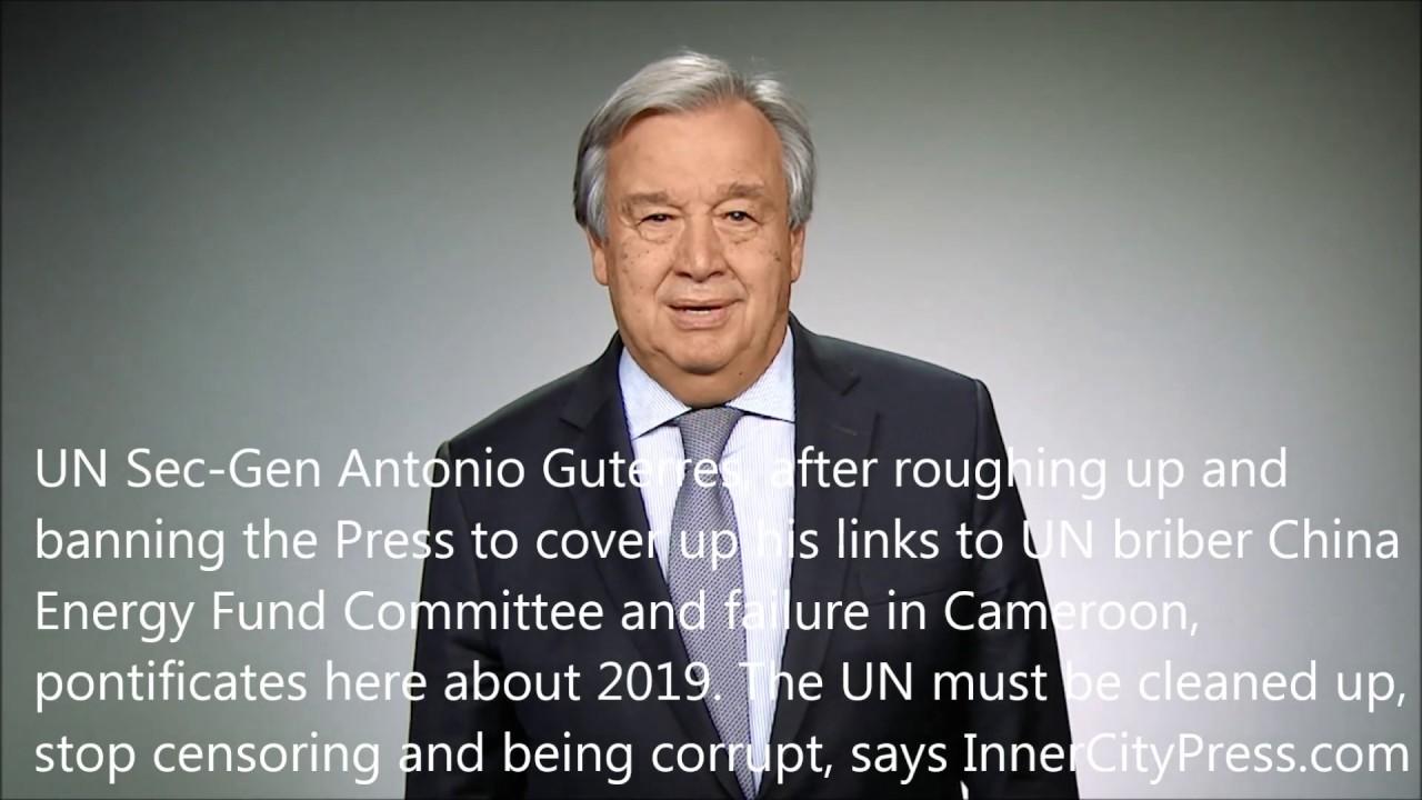 c264dfc1b7d1 Inner City Press: UNSG Guterres' 2019 Message Ignores His Cover Up Of UN  Bribery, Failure .