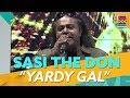 Yardy Gal Sasi The Don Feel Good Show 2018