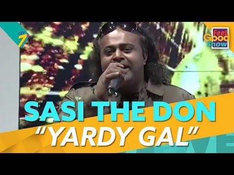 Yardy Gal - Sasi The Don   Feel Good Show 2018