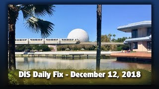 DIS Daily Fix | Your Disney News for 12/12/18