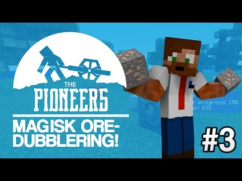 MAGISK ORE-DUBBLERING! | The Pioneers - #3
