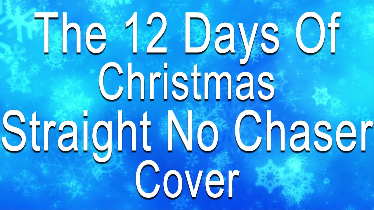 the 12 days of christmas ethan hoek straight no chaser cover - 12 Days Of Christmas By Straight No Chaser