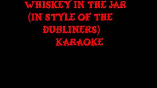 Whiskey In The Jar (in Style Of The Dubliners) Karaoke