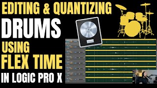 Editing & Quantizing Drums using FLEX TIME in Logic Pro X
