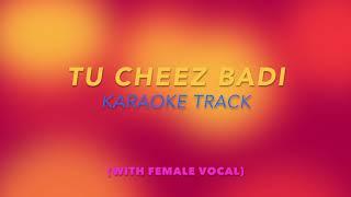 Hindi Karaoke Song || Tu Cheez Badi (With Female Vocal) || Machine