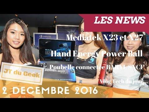 Mediatek X23 et X27, Handenergy, Poubelle connectée Baryl sncf, Vlog tech du 2 dec