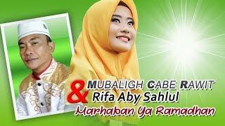 Mubaligh Cabe Rawit & Rifa Aby S - Marhaban Ya Ramadhan (Official Lyric Video)