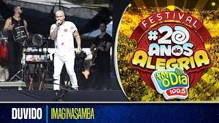 Duvido - Imaginasamba (Festival 20 anos de Alegria)