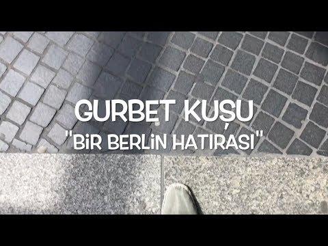 Gurbet Kuşu   Bir Berlin Hatırası
