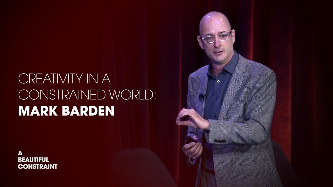Creativity in a Constrained World: Mark Barden - YouTube