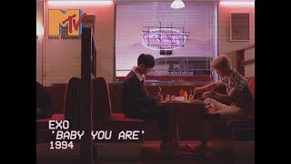 EXO - Baby You Are 90s FMV