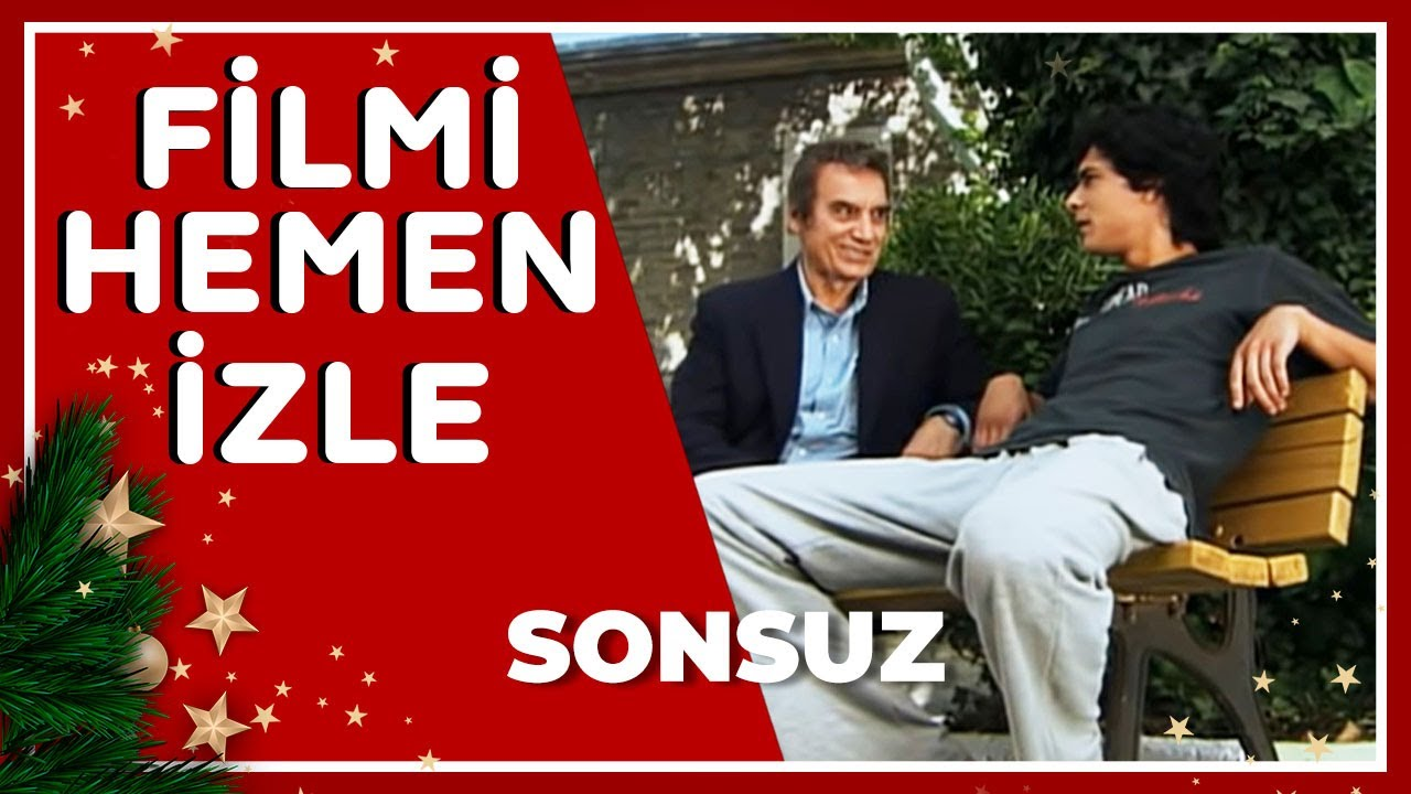 Sonsuz - Tek Parça Film (Yerli Film)