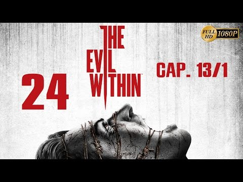 The Evil Within Español Parte 24 Gameplay Walkthrough Capitulo 13 (PC PS4 XboxOne PS3 Xbox360) 1080p