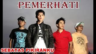 """Download lagu Lagu Terbaru Band Indonesia 2018 PEMERHATI Band """" Sebatas Pikiranku """""""