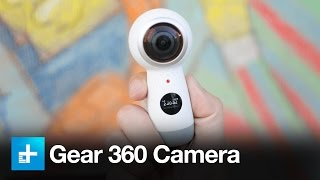 Samsung Gear 360 Camera 2017 –  Hands On Review